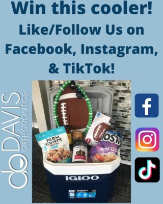 Don't forget to like/follow us on Facebook, Instagram, and TikTok. When you like/follow us, you will be entered to win this cooler filled with tailgating goodies for the football season! Want an extra entry? Create a TikTok video about Davis Orthodontics and share! #Septembercontest